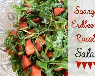 - Food Monday – Spargel-Erdbeer-Rucola-Salat