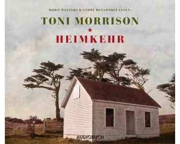 Heimkehr von Toni Morrison – Hörbuchrezension