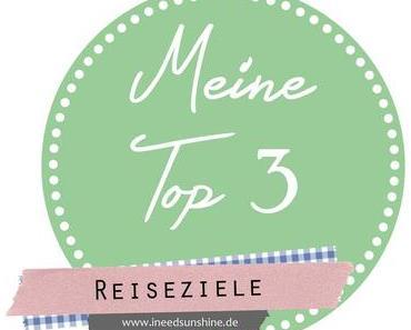 [Blogparade] Meine Top 3 Reiseziele