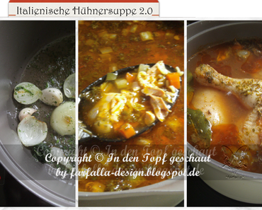 In den Topf geschaut / Italienische Hühnersuppe 2.0