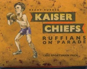 Kaiser Chiefs - Ruffians On Parade