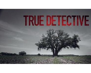 Review: TRUE DETECTIVE (Staffel 1) – Kampf mit den eigenen Dämonen