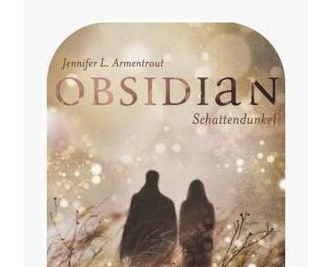 Rezension Jennifer L. Armentrout: Obsidian 01 - Schattendunkel