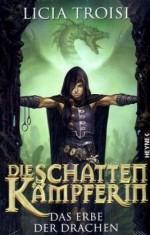 Licia Troisi – Die Schattenkämpferin-Trilogie I – Das Erbe der Drachen