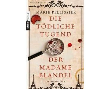 Marie Pellissier: Die tödliche Tugend der Madame Blandel