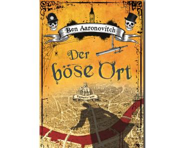 [Gelesen] Ben Aaronovitch–Der böse Ort
