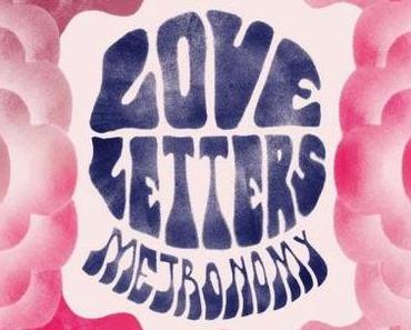 Rezension: Metronomy – Love Letters (Because Music, 2014)