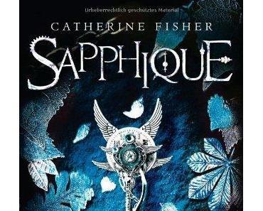 {Rezension} Sapphique – Fliehen heißt leben von Catherine Fisher