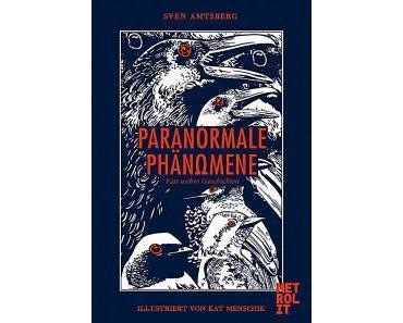 [Rezension] Paranormale Phänomene: Fast wahre Geschichten von Sven Amtsberg