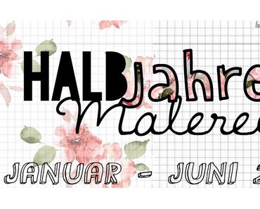 |Halbjahresmalerei| Januar bis Juni 2014 ~ Part 1