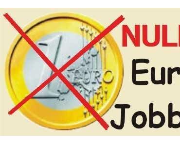 Hartz IV News: Die NULL-Euro-Jobs kommen! – Und mehr