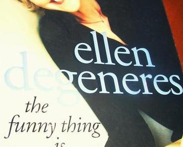 [Rezension] The Funny Thing Is ... (Ellen DeGeneres)