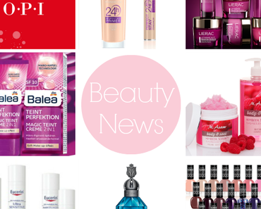 Beauty News #1 - Astor, Balea, Eucerin, Katy Perry, Lierac, M. Asam, OPI