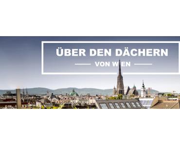 Über den Dächern von Wien: EXPERIENCEs & IMPRESSIONs
