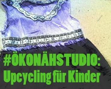 #ÖKONÄHSTUDIO: UPCYCLING KINDERKLEID
