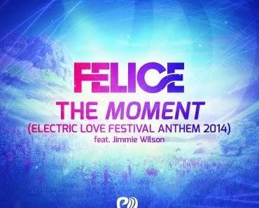 Felice feat. Jimmie Wilson - The Moment (Electric Love Anthem 2014)