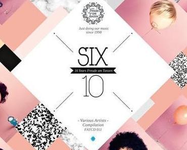 Freude am Tanzen SIX10 Jubilee Compilation – swingende Housemusik Label-Jubiläums-Werkschau