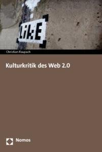"""""""Kulturkritik des Web 2.0″ von Christian Raupach"""