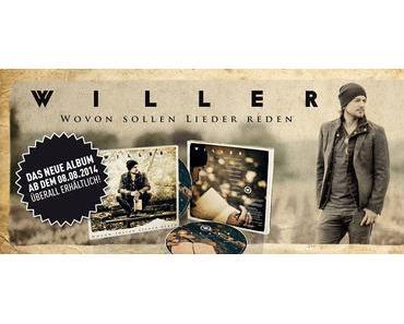 WILLER's neues Album »Wovon sollen Lieder reden« (+ Tourneedaten)