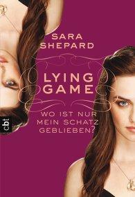 [Rezension] Lying Game 04.- Wo ist nur mein Schatz geblieben? von Sara Shepard
