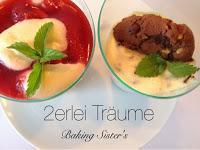 Zweierlei Dessert Träume im Glas - eine neue Nachspeise für den Sommer
