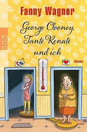 "[MINI-REZENSION] ""George Clooney, Tante Renate und ich"""