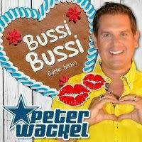 Peter Wackel - Bussi Bussi (Bitte Bitte)
