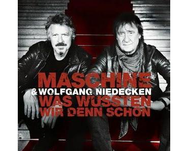 Maschine & Wolfgang Niedecken - Was Wussten Wir Denn Schon