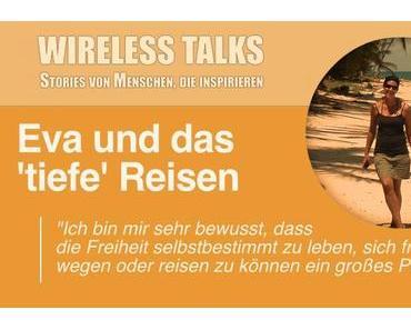 Wireless Talk #2: Eva über Global Citizens, Volunteering und tiefes Reisen