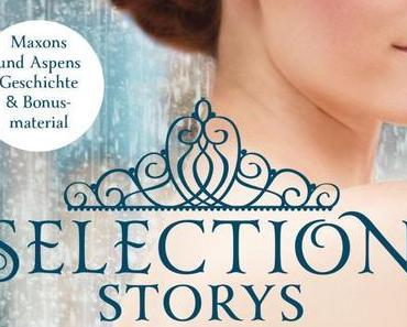 Rezension: Selection Storys- Liebe oder Pflicht von Kiera Cass