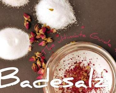 The ultimate Guide to Badesalz selber machen