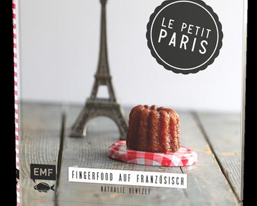 Le Petit Paris I Fingerfood auf Französisch – Nathalie Benezet; und dazu etwas Proviant