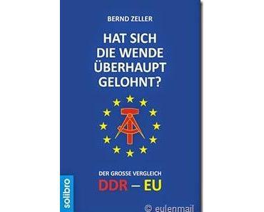 [Gelesen] Bernd Zeller–Hat sich die Wende überhaupt gelohnt?