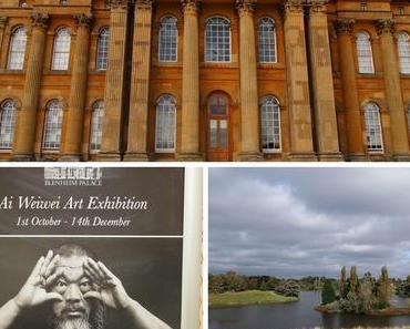 Blenheim Palace und Ai Weiwei Ausstellung