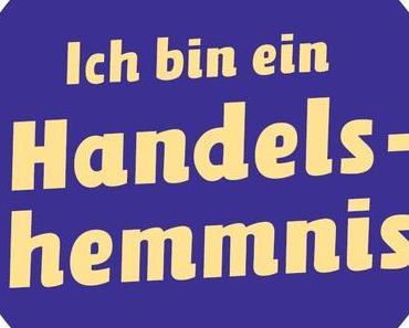 """""""Ich bin ein Handelshemmnis"""" – Europäische Bürgerinitiative gegen TTIP und CETA"""