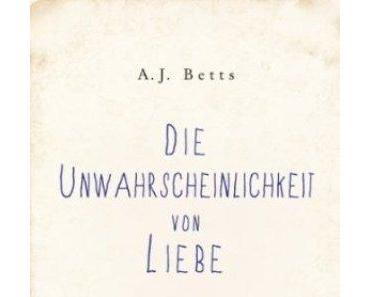 [Rezension] Die Unwahrscheinlichkeit von Liebe von A.J. Betts