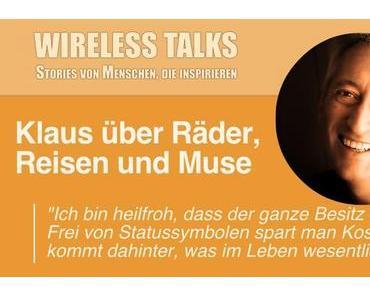 Wireless Talk #6: Klaus über Fahrradreisen, neue Leichtigkeit und die Muse