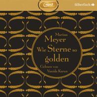 """[Hörbuch-Rezension] """"Wie Sterne so golden: Die Luna-Chroniken, Band 3"""", Marissa Meyer (Silberfisch)"""