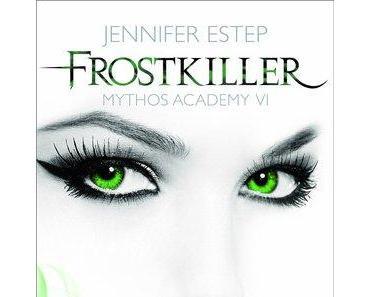 [Rezension] Frostkiller – Mythos Academy 6 von Jennifer Estep (Mythos Academy #6)