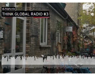 THINK GLOBAL RADIO #3 (free podcast)