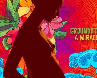 Tipp: GROUNDATION – A Miracle