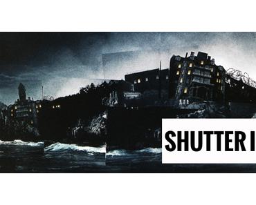 Shutter Island (2010) - Die Insel der Frage: Real - oder Einbildung?
