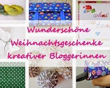 Weihnachtsgeschenke - die tollsten Ideen kreativer Bloggerinnen
