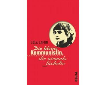 [Rezension] Die kleine Kommunistin, die niemals lächelte von Lola Lafon