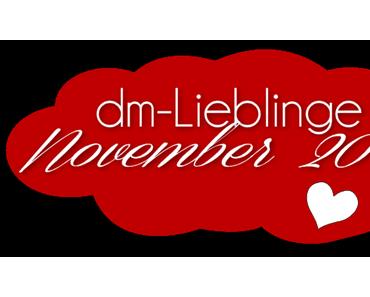 dm-Lieblinge November 2014 - Du bist toll.♥