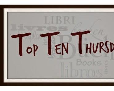 TTT - Top Ten Thursday #13