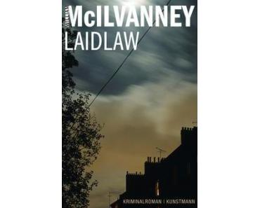 Rezension: William McIlvanney – Laidlaw (Kunstmann 2014 [1977])
