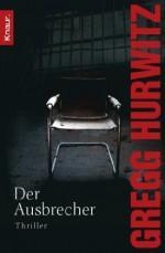 Gregg Hurwitz – US Marshal Tim Rackley 4 – Der Ausbrecher