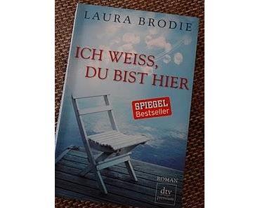 [Rezension] Ich weiss, du bist hier - Laura Brodie