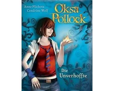 Oksa Pollock – Die Unverhoffte von  Anne Plichota und Cendrine Wolf